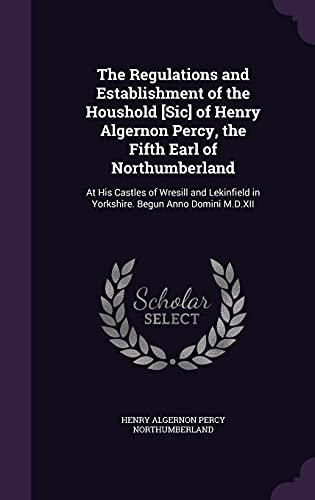 The Regulations and Establishment of the Houshold: Northumberland, Henry Algernon