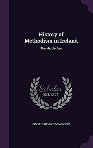 9781358315282: History of Methodism in Ireland: The Middle Age