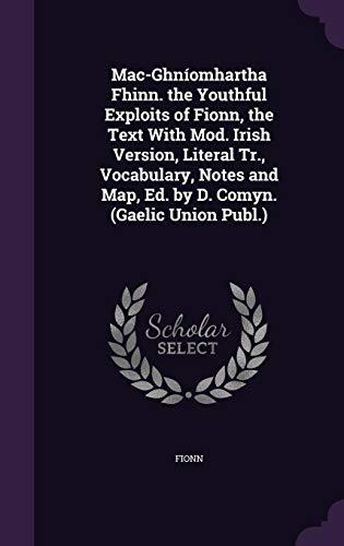 Mac-Ghniomhartha Fhinn. the Youthful Exploits of Fionn,: Fionn