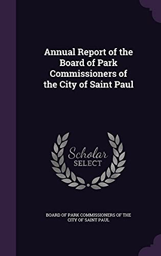 9781358326127: Annual Report of the Board of Park Commissioners of the City of Saint Paul