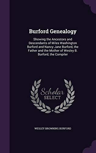 9781358327650: Burford Genealogy: Showing the Ancestors and Descendants of Miles Washington Burford and Nancy Jane Burford, the Father and the Mother of Wesley B. Burford, the Compiler