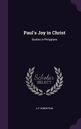 9781358340765: Paul's Joy in Christ: Studies in Philippians