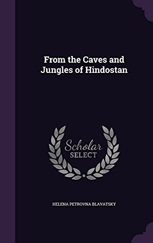 9781358344015: From the Caves and Jungles of Hindostan