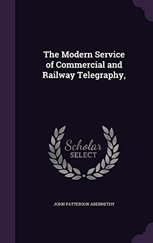 The Modern Service of Commercial and Railway: John Patterson Abernethy