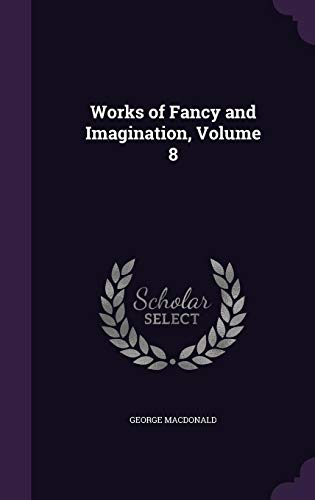 9781358391859: Works of Fancy and Imagination, Volume 8