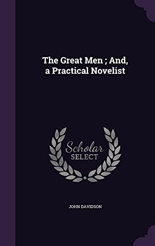 9781358403415: The Great Men; And, a Practical Novelist