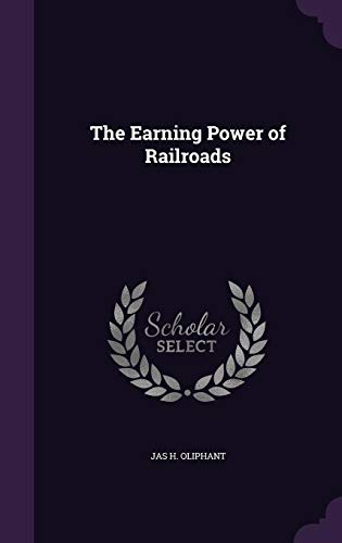 9781358407307: The Earning Power of Railroads