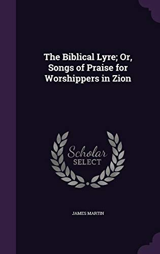 9781358418624: The Biblical Lyre; Or, Songs of Praise for Worshippers in Zion