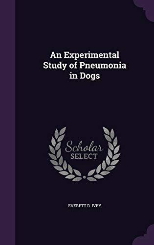 9781358430732: An Experimental Study of Pneumonia in Dogs