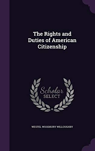 9781358441738: The Rights and Duties of American Citizenship