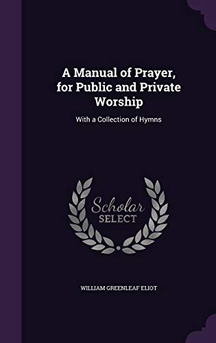 9781358444326: A Manual of Prayer, for Public and Private Worship: With a Collection of Hymns