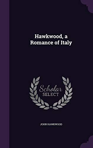 9781358446399: Hawkwood, a Romance of Italy