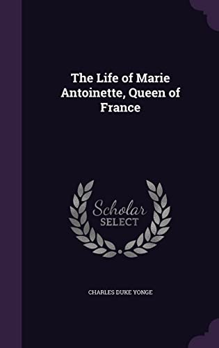 9781358453427: The Life of Marie Antoinette, Queen of France