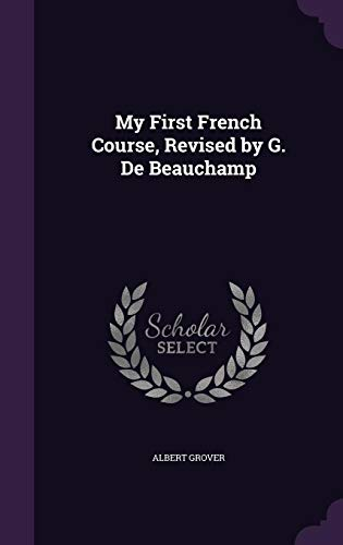 9781358485770: My First French Course, Revised by G. de Beauchamp