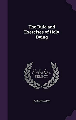 9781358516702: The Rule and Exercises of Holy Dying