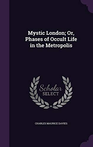 9781358517334: Mystic London; Or, Phases of Occult Life in the Metropolis