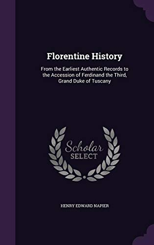 9781358520624: Florentine History: From the Earliest Authentic Records to the Accession of Ferdinand the Third, Grand Duke of Tuscany