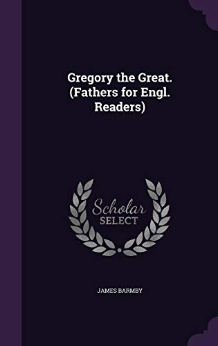 9781358526947: Gregory the Great. (Fathers for Engl. Readers)