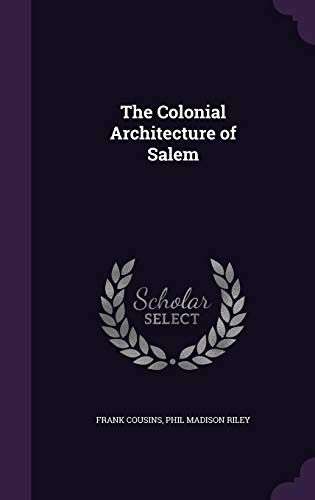 9781358527098: The Colonial Architecture of Salem