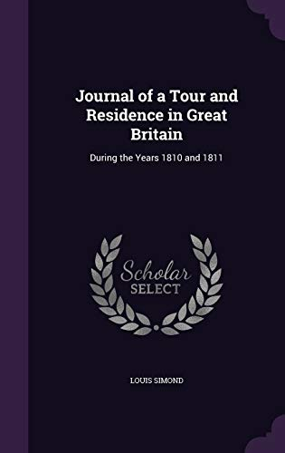 9781358538728: Journal of a Tour and Residence in Great Britain: During the Years 1810 and 1811
