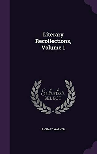 9781358556074: Literary Recollections, Volume 1