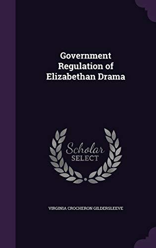 9781358564741: Government Regulation of Elizabethan Drama
