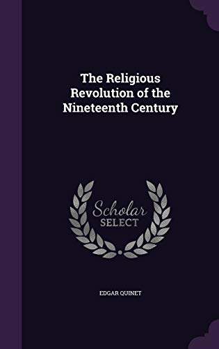 9781358568725: The Religious Revolution of the Nineteenth Century