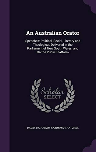 9781358580697: An Australian Orator: Speeches: Political, Social, Literary and Theological, Delivered in the Parliament of New South Wales, and on the Public Platform