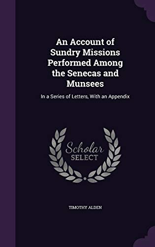 9781358593529: An Account of Sundry Missions Performed Among the Senecas and Munsees: In a Series of Letters, with an Appendix
