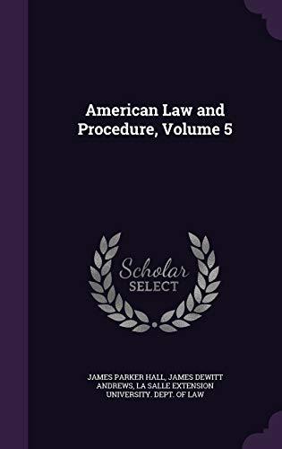 American Law and Procedure, Volume 5 (Hardback): James Parker Hall,