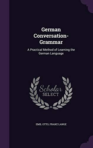 9781358629112: German Conversation-Grammar: A Practical Method of Learning the German Language