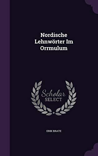 9781358634635: Nordische Lehnworter Im Orrmulum