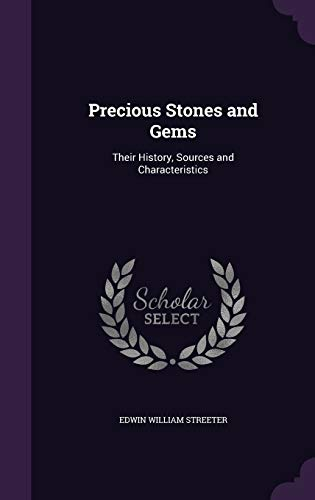 9781358642548: Precious Stones and Gems: Their History, Sources and Characteristics