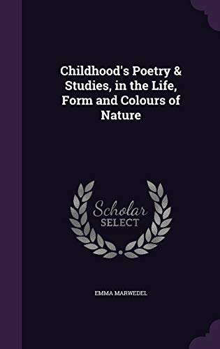 9781358658020: Childhood's Poetry & Studies, in the Life, Form and Colours of Nature