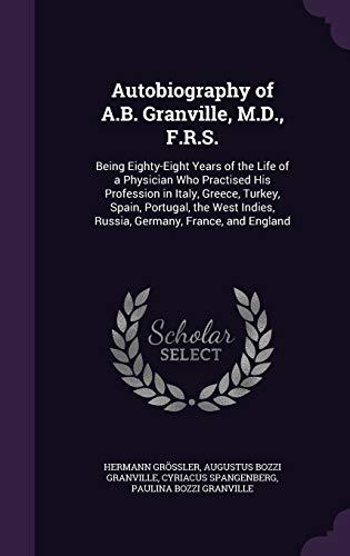 Autobiography of A.B. Granville, M.D., F.R.S.: Being: Hermann Grössler, Augustus