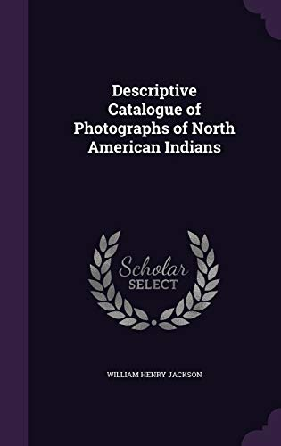 9781358718090: Descriptive Catalogue of Photographs of North American Indians