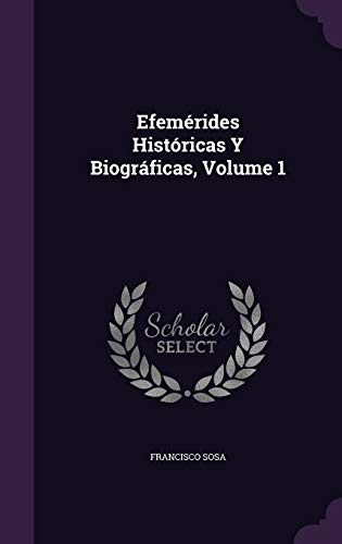 9781358719806: Efemérides Históricas Y Biográficas, Volume 1