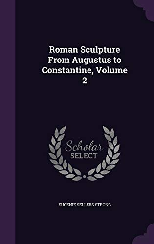 9781358730573: Roman Sculpture from Augustus to Constantine, Volume 2