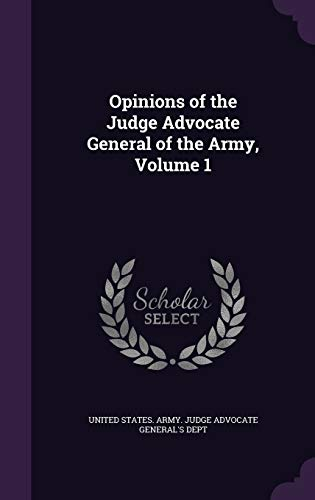 9781358743887: Opinions of the Judge Advocate General of the Army, Volume 1