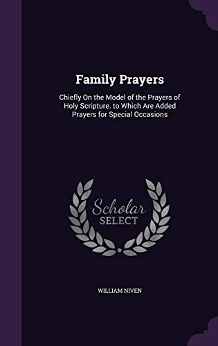 9781358753800: Family Prayers: Chiefly on the Model of the Prayers of Holy Scripture. to Which Are Added Prayers for Special Occasions