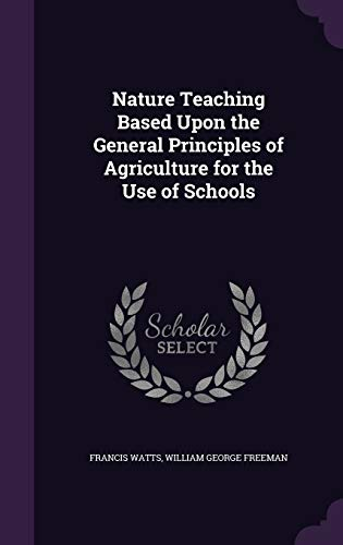 9781358757808: Nature Teaching Based Upon the General Principles of Agriculture for the Use of Schools