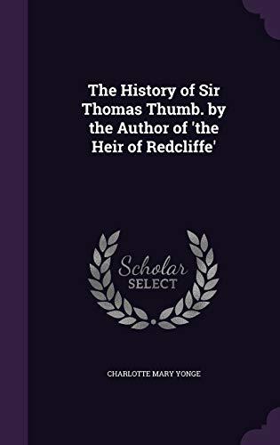 The History of Sir Thomas Thumb. by: Charlotte Mary Yonge