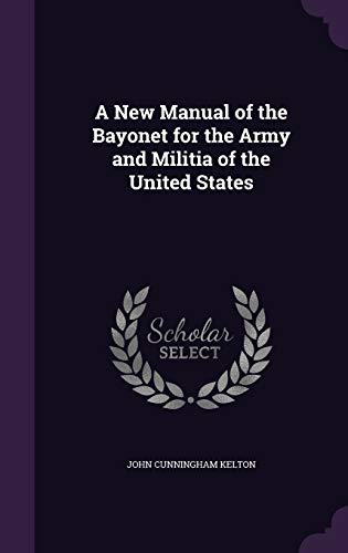 9781358800986: A New Manual of the Bayonet for the Army and Militia of the United States