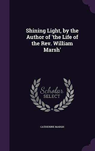 Shining Light, by the Author of 'The