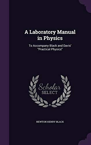 9781358864117: A Laboratory Manual in Physics: To Accompany Black and Davis' Practical Physics