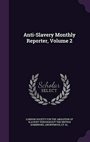 9781358875311: Anti-Slavery Monthly Reporter, Volume 2