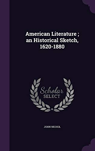 9781358895036: American Literature; An Historical Sketch, 1620-1880
