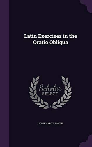 9781358900181: Latin Exercises in the Oratio Obliqua