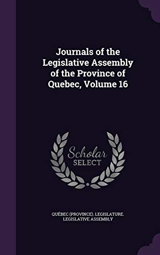 9781358942549: Journals of the Legislative Assembly of the Province of Quebec, Volume 16