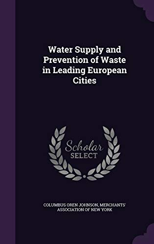 9781358953088: Water Supply and Prevention of Waste in Leading European Cities